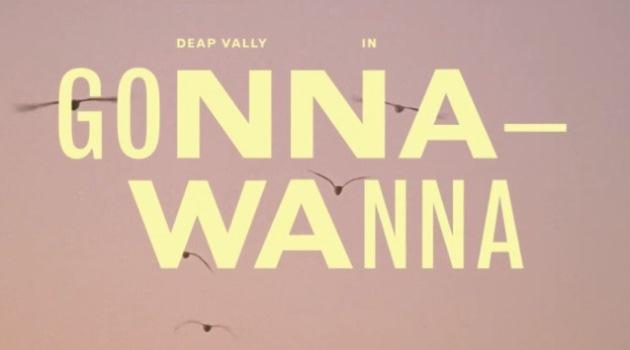 Deap Vally Gonnawanna